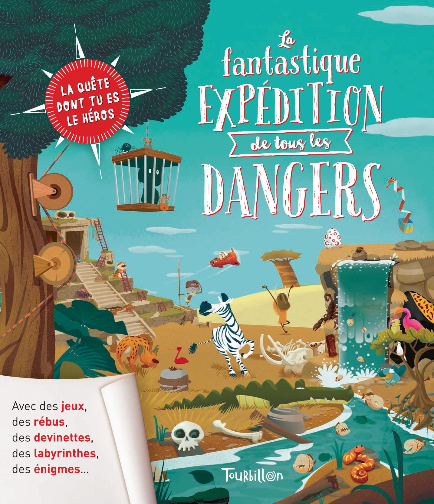 La fantastique aventure de tous les dangers
