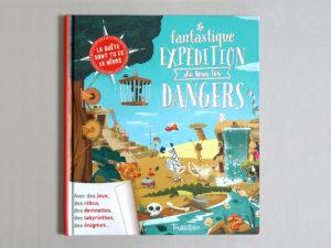 La Fantastique expédition de tous les dangers!